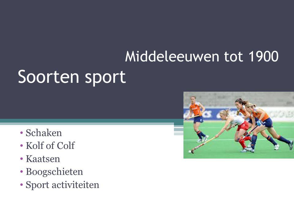 Middeleeuwen tot 1900 Soorten sport