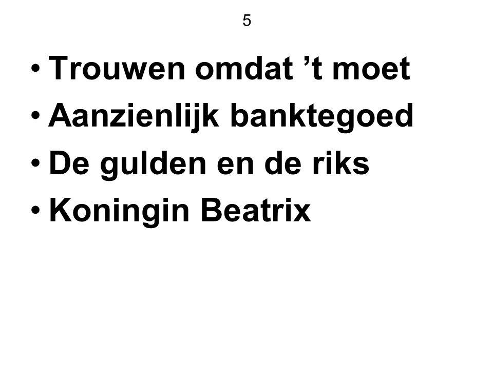 Aanzienlijk banktegoed De gulden en de riks Koningin Beatrix