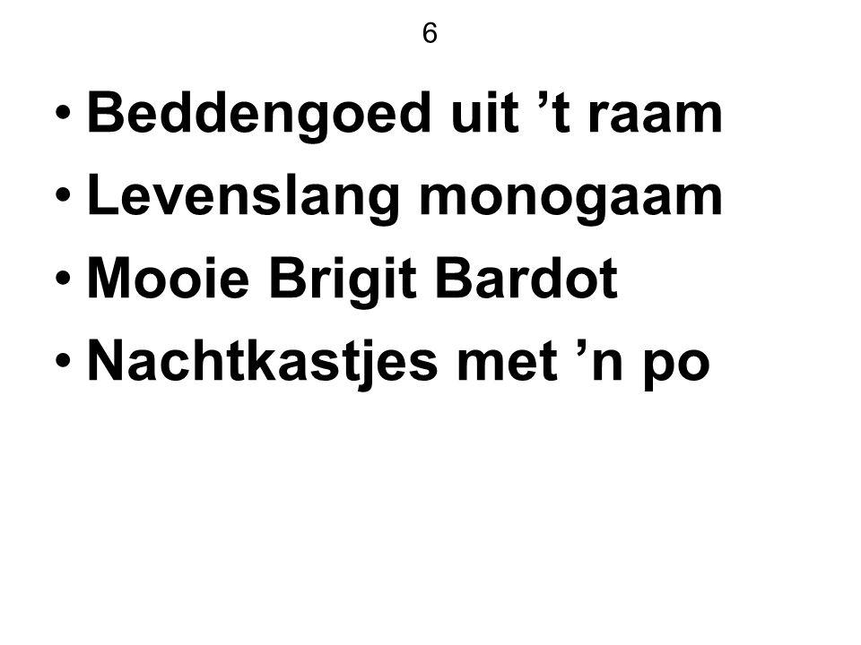 Beddengoed uit 't raam Levenslang monogaam Mooie Brigit Bardot