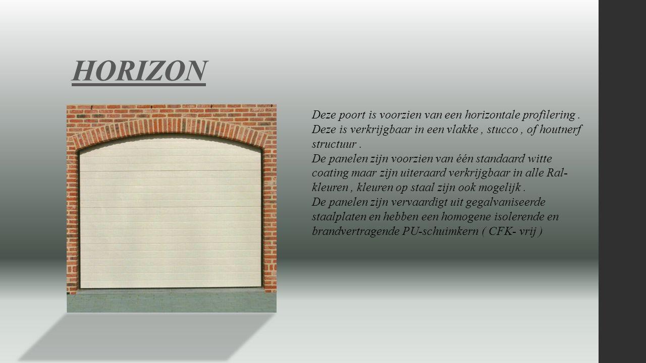HORIZON Deze poort is voorzien van een horizontale profilering .