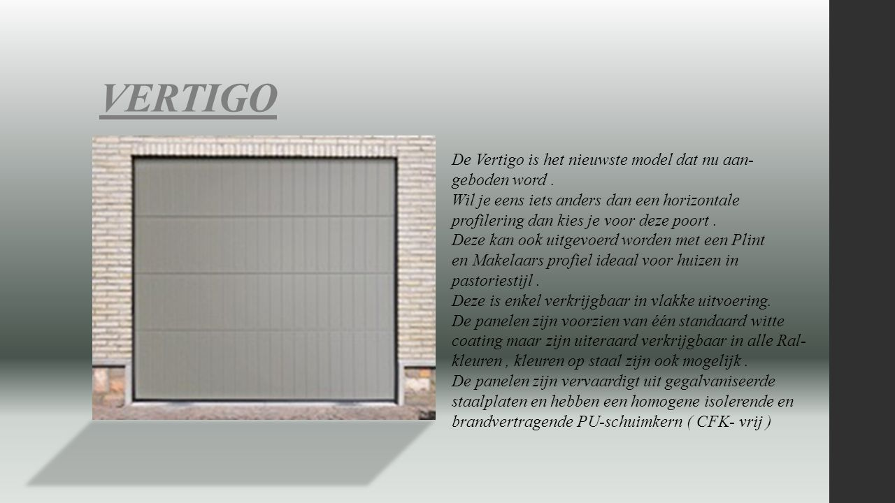 VERTIGO De Vertigo is het nieuwste model dat nu aan- geboden word .