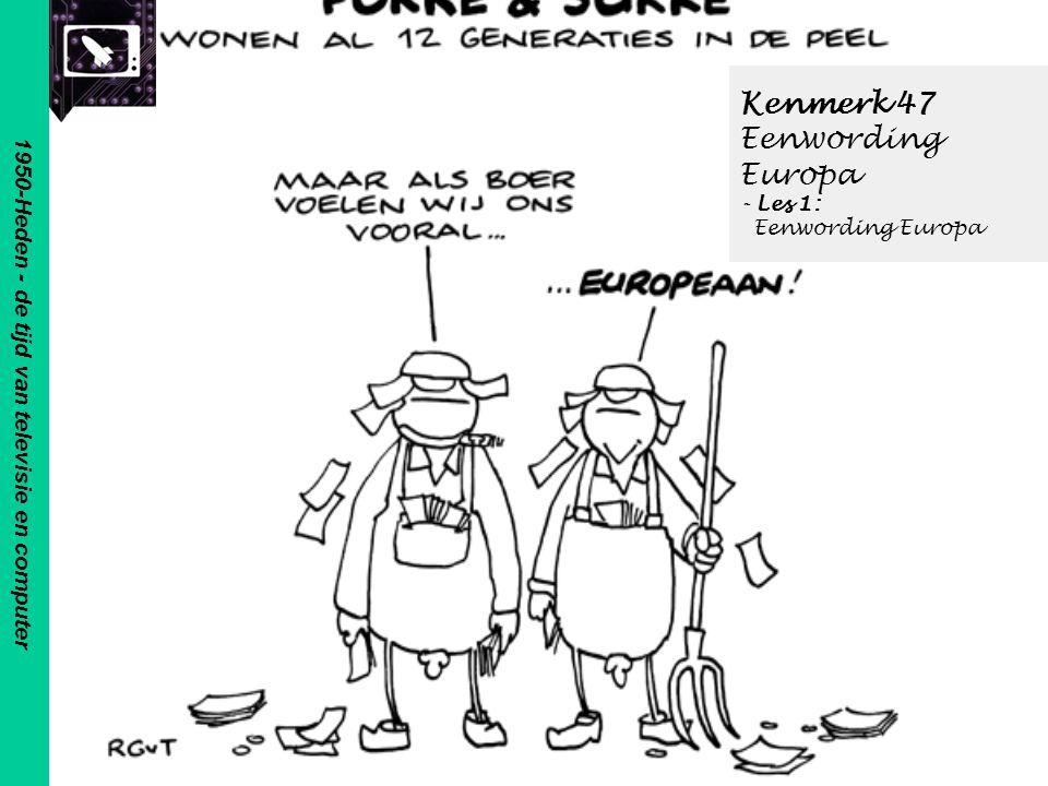 Kenmerk 47 Eenwording Europa - Les 1: Eenwording Europa
