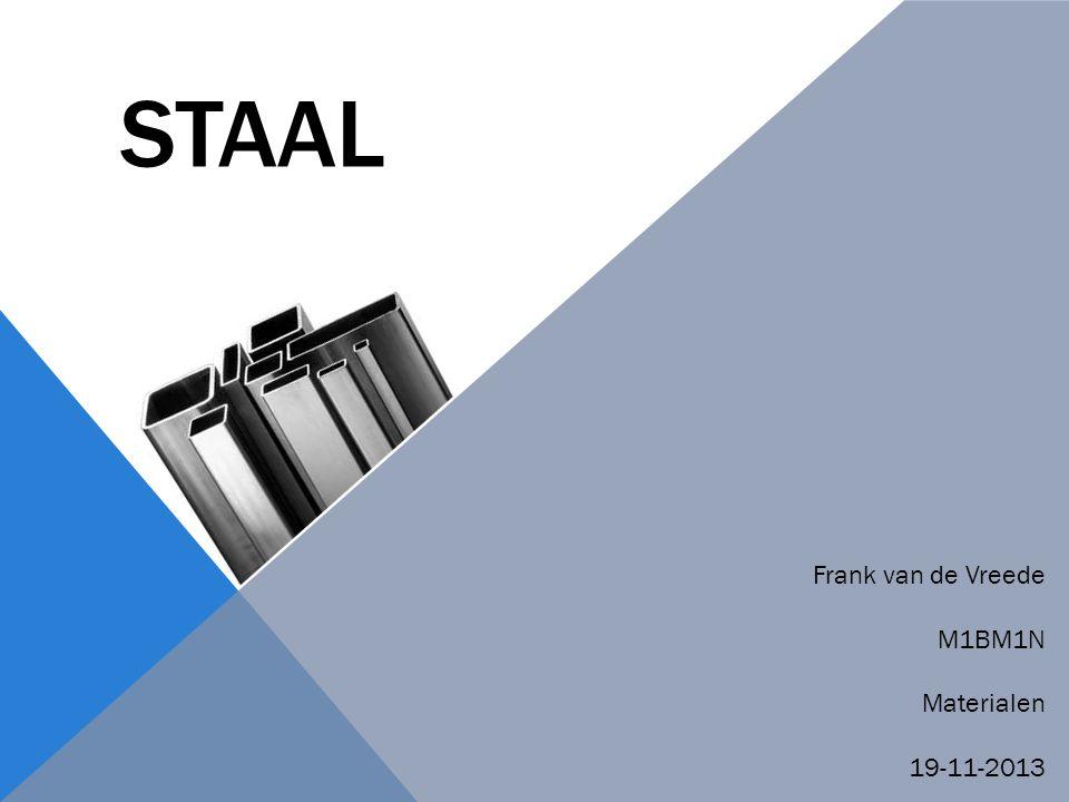 staal Frank van de Vreede M1BM1N Materialen 19-11-2013