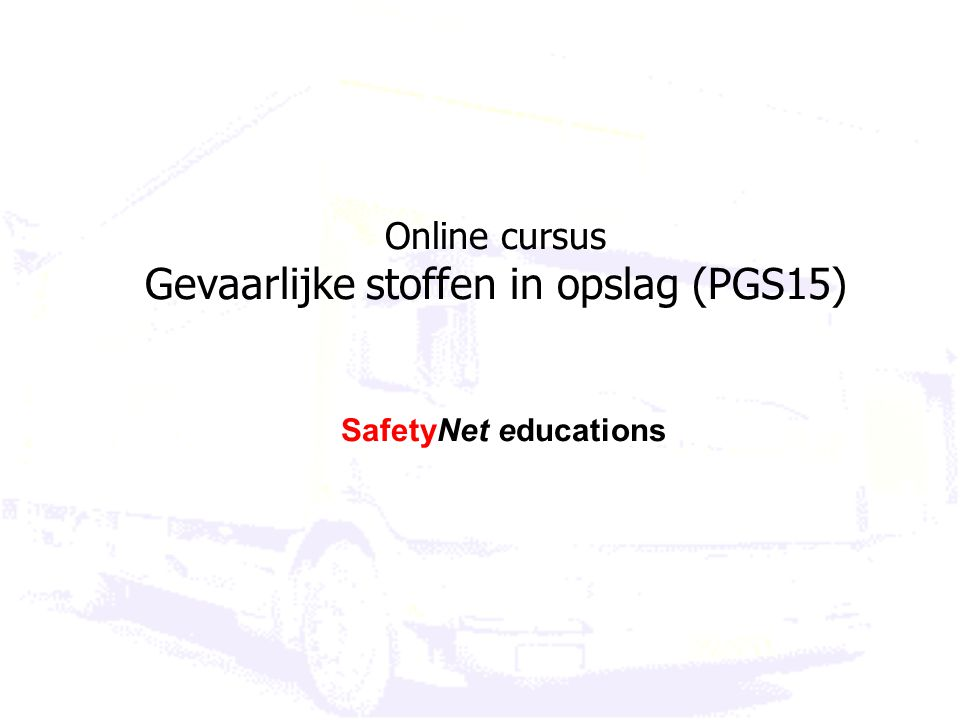 Online cursus Gevaarlijke stoffen in opslag (PGS15)