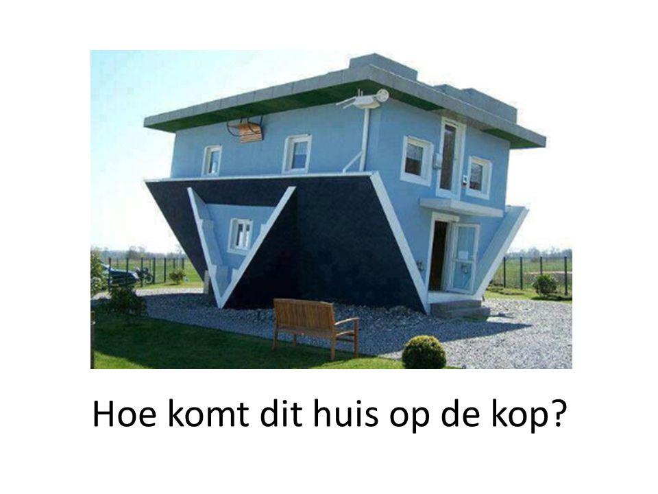 Hoe komt dit huis op de kop