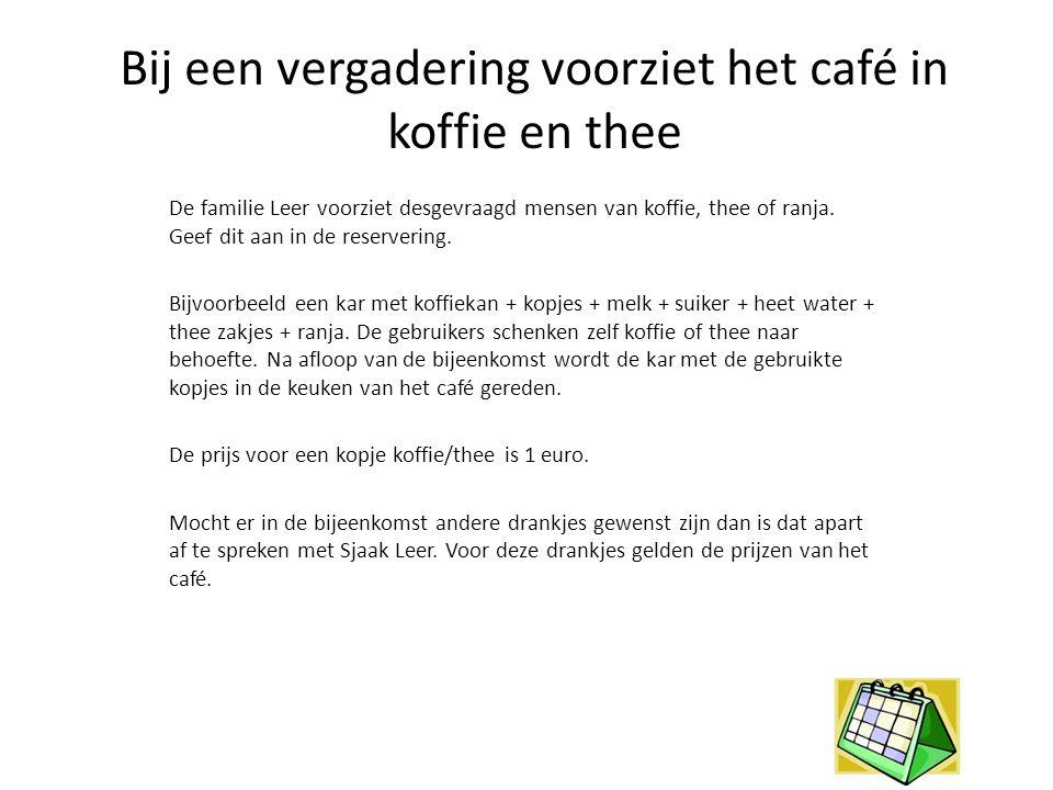 Bij een vergadering voorziet het café in koffie en thee