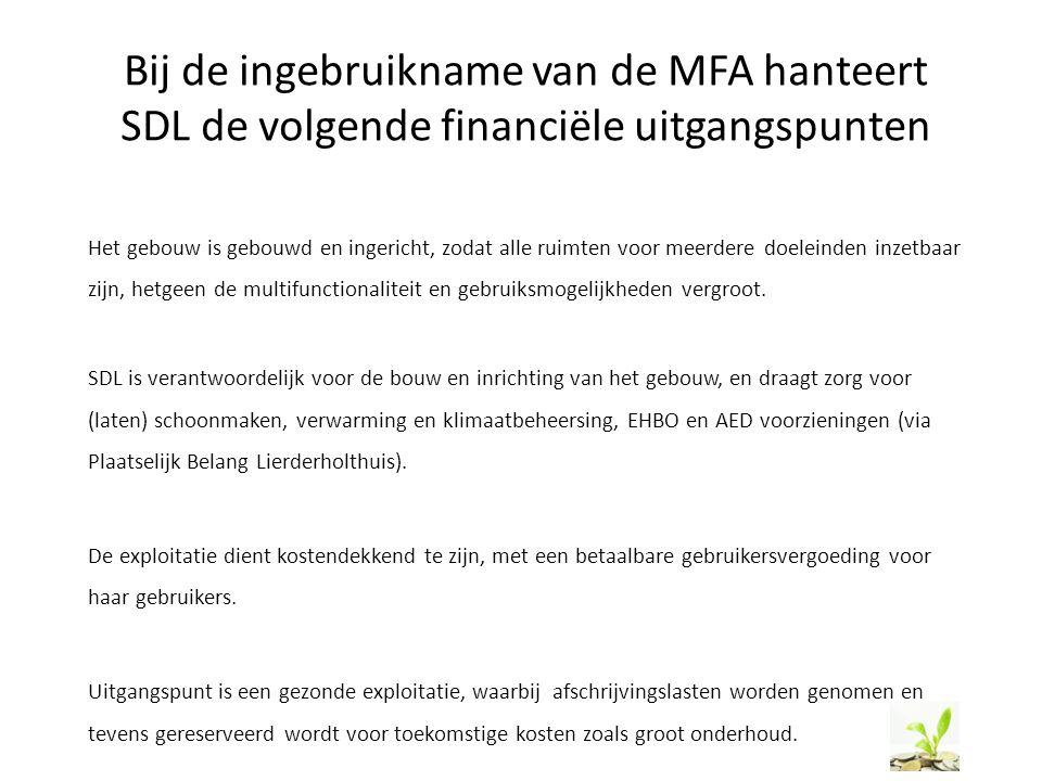 Bij de ingebruikname van de MFA hanteert SDL de volgende financiële uitgangspunten