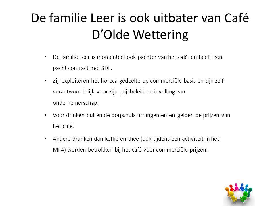 De familie Leer is ook uitbater van Café D'Olde Wettering
