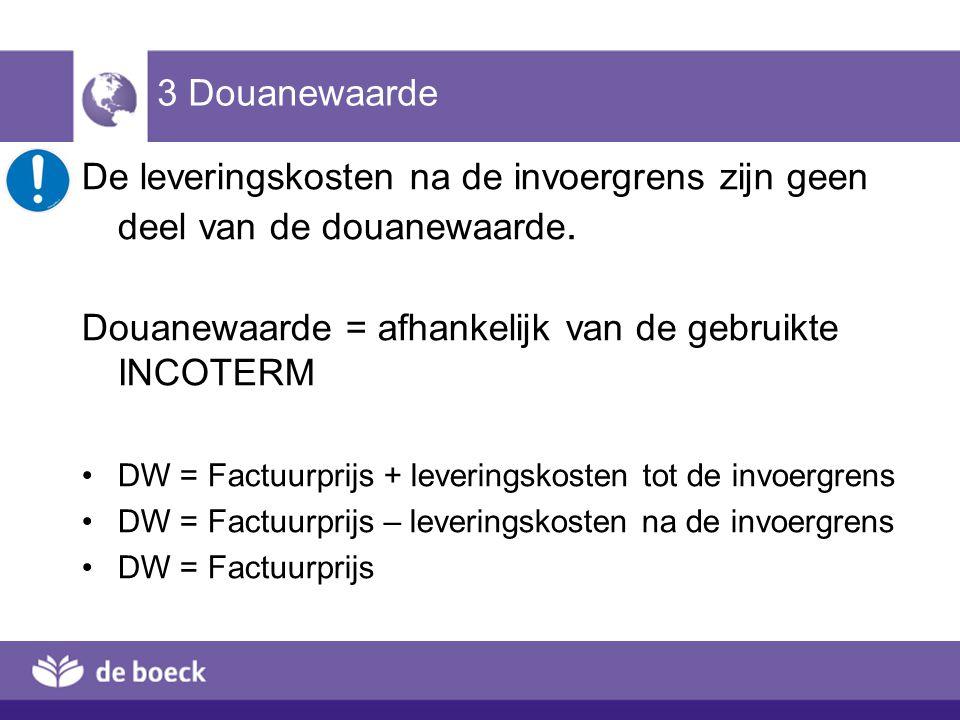Douanewaarde = afhankelijk van de gebruikte INCOTERM