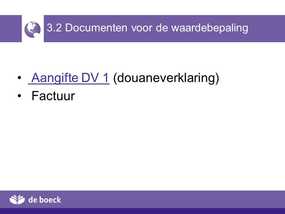 3.2 Documenten voor de waardebepaling