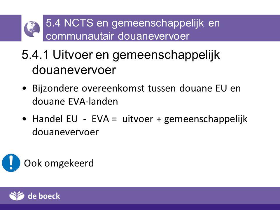 5.4 NCTS en gemeenschappelijk en communautair douanevervoer
