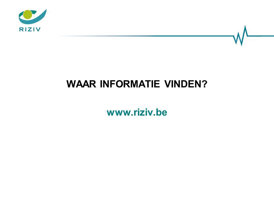 WAAR INFORMATIE VINDEN www.riziv.be