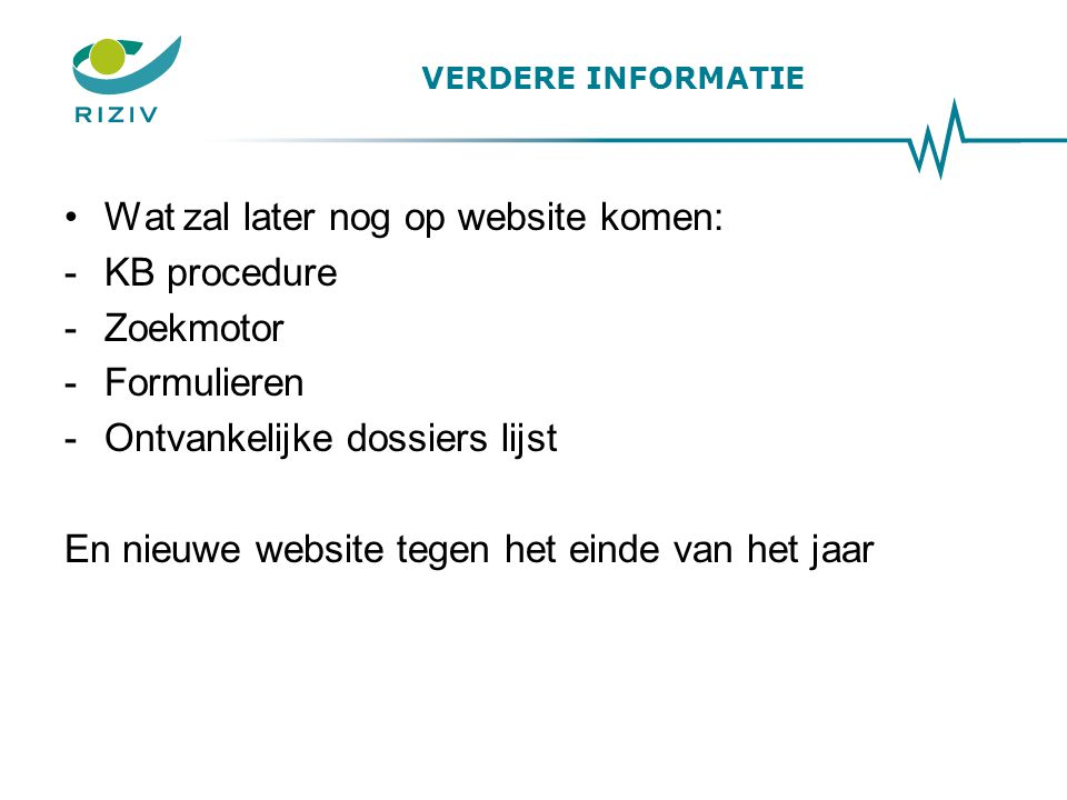 Wat zal later nog op website komen: KB procedure Zoekmotor Formulieren