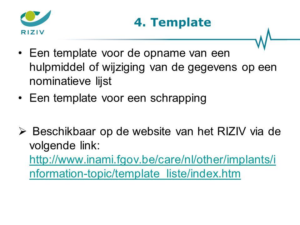 4. Template Een template voor de opname van een hulpmiddel of wijziging van de gegevens op een nominatieve lijst.