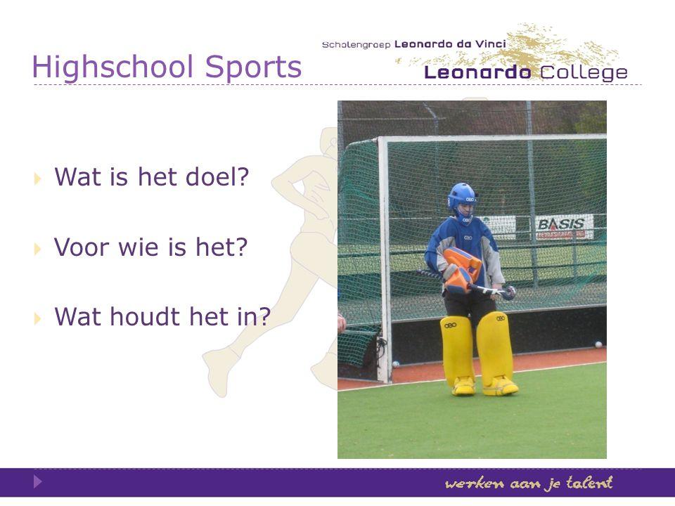 Highschool Sports Wat is het doel Voor wie is het Wat houdt het in