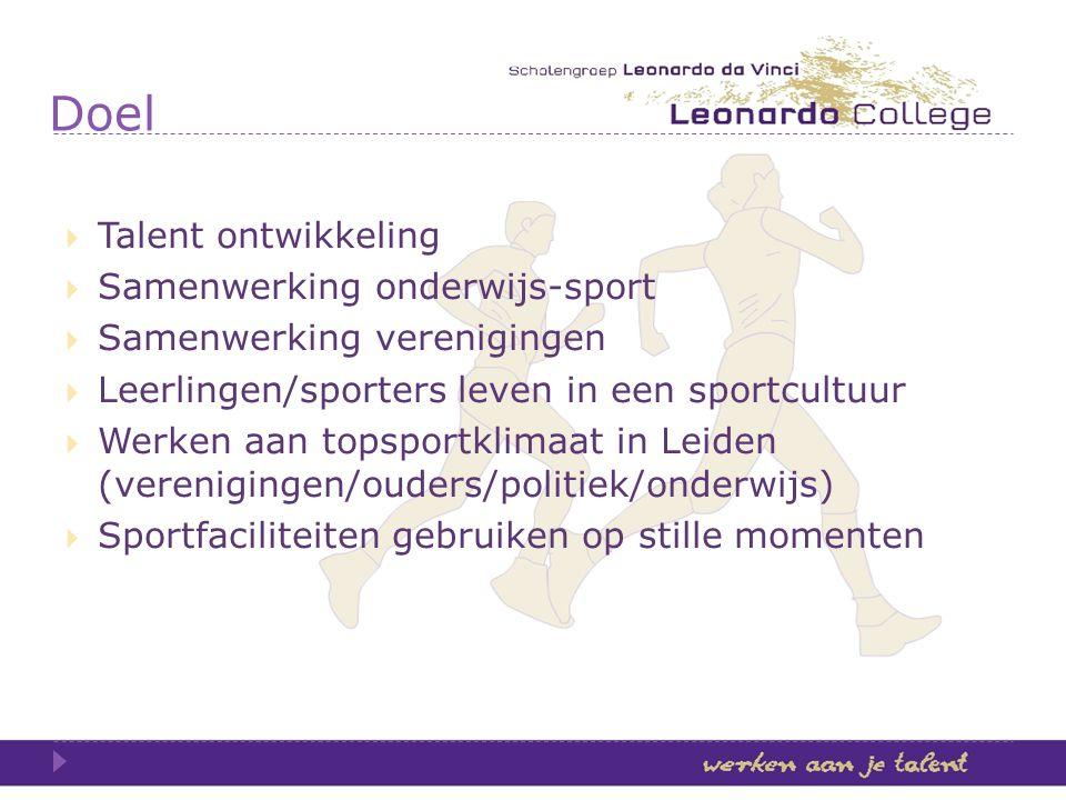 Doel Talent ontwikkeling Samenwerking onderwijs-sport