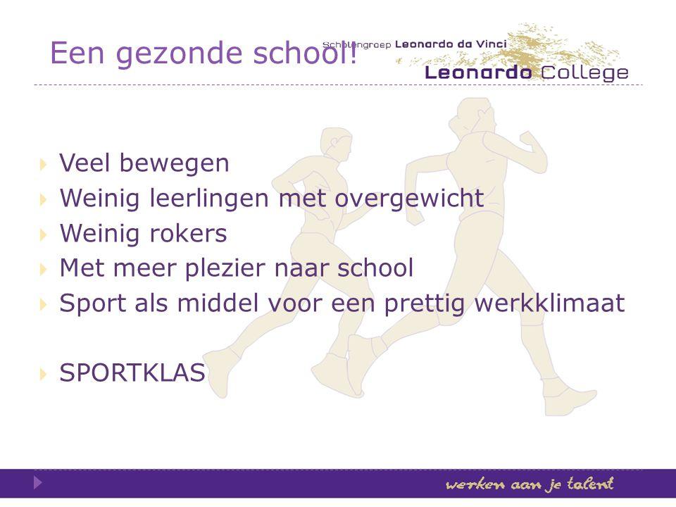 Een gezonde school! Veel bewegen Weinig leerlingen met overgewicht