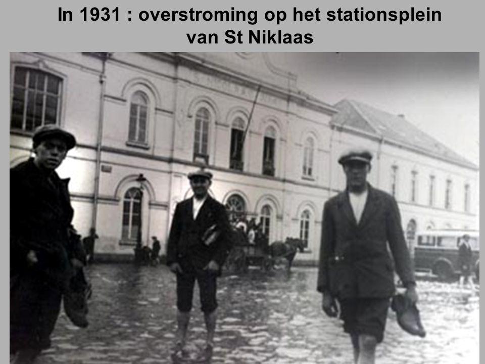 In 1931 : overstroming op het stationsplein van St Niklaas