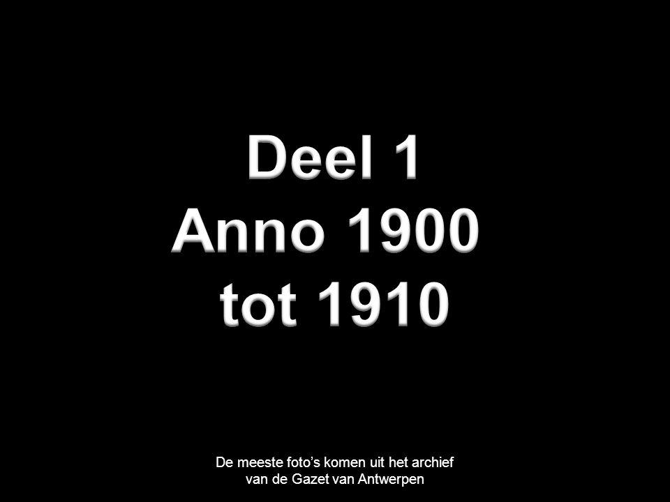 Deel 1 Anno 1900 tot 1910 De meeste foto's komen uit het archief
