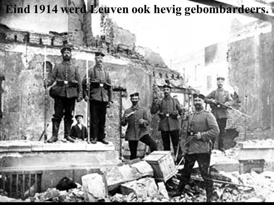 Eind 1914 werd Leuven ook hevig gebombardeers.
