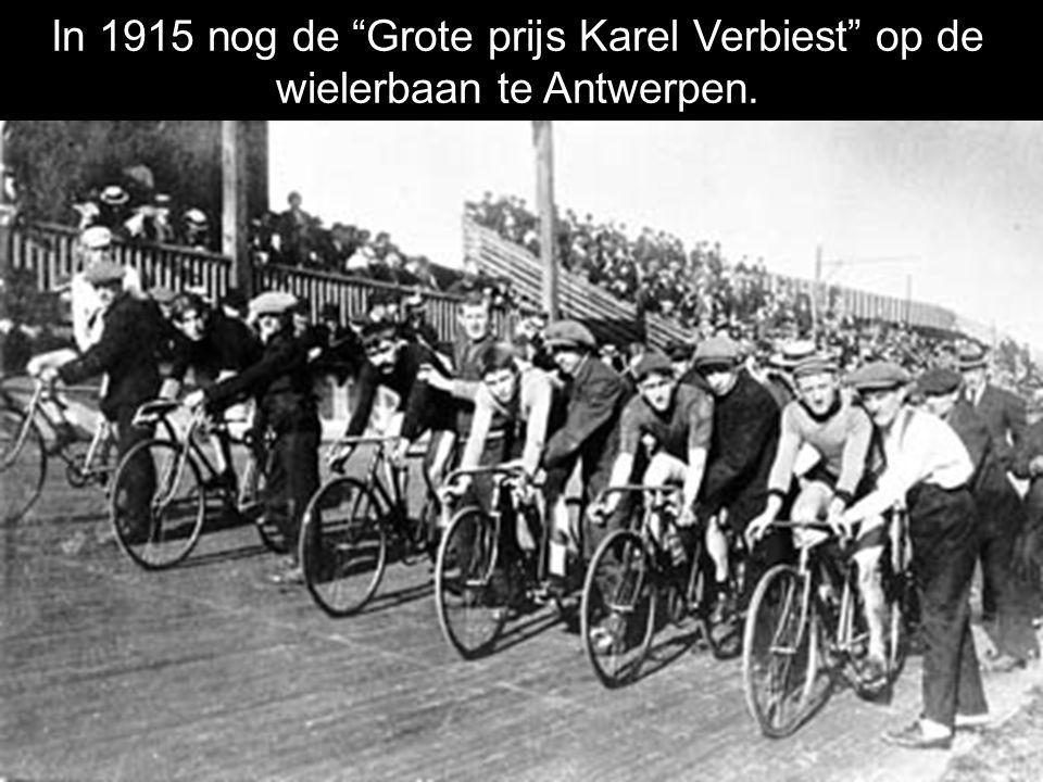 In 1915 nog de Grote prijs Karel Verbiest op de wielerbaan te Antwerpen.