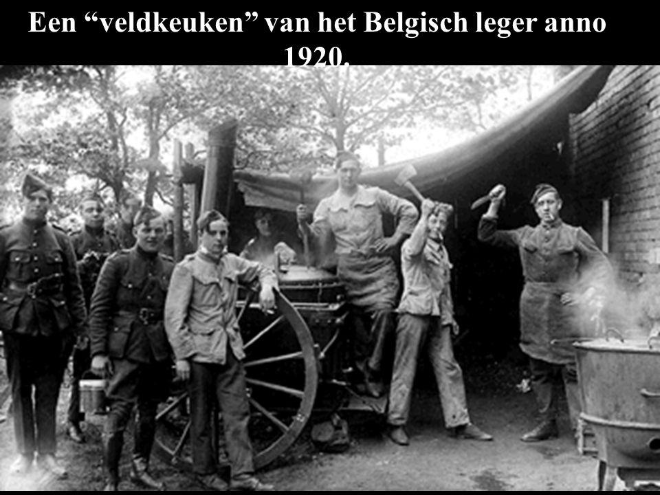Een veldkeuken van het Belgisch leger anno 1920.