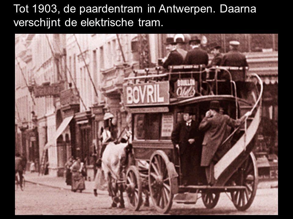 Tot 1903, de paardentram in Antwerpen