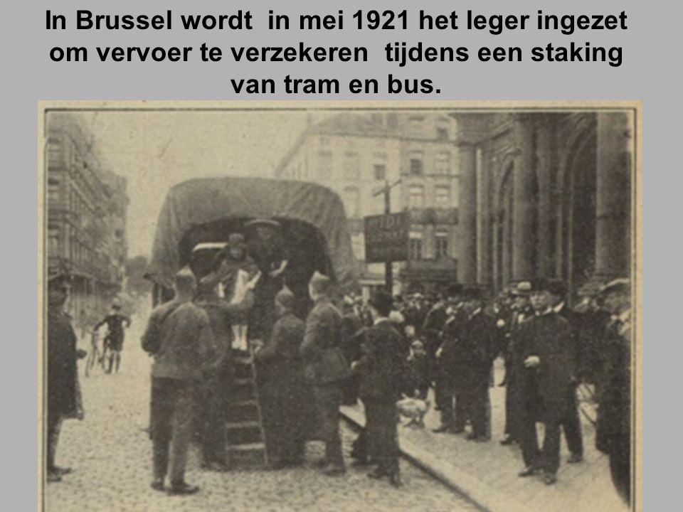 In Brussel wordt in mei 1921 het leger ingezet om vervoer te verzekeren tijdens een staking van tram en bus.