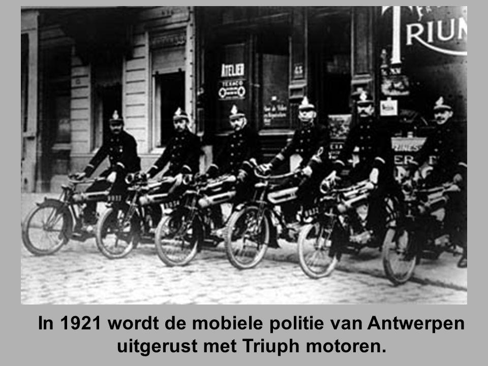 In 1921 wordt de mobiele politie van Antwerpen uitgerust met Triuph motoren.