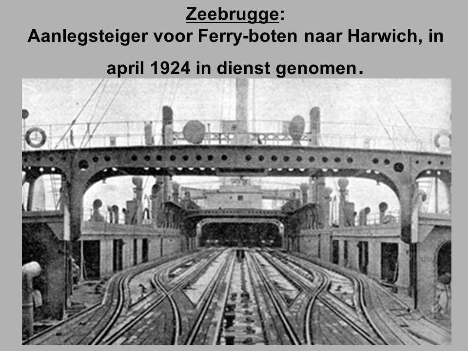 Zeebrugge: Aanlegsteiger voor Ferry-boten naar Harwich, in april 1924 in dienst genomen.