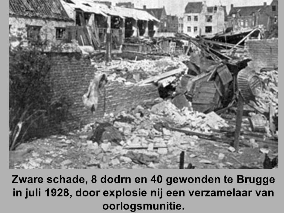 Zware schade, 8 dodrn en 40 gewonden te Brugge in juli 1928, door explosie nij een verzamelaar van oorlogsmunitie.