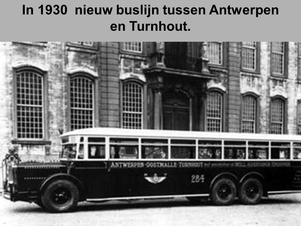 In 1930 nieuw buslijn tussen Antwerpen en Turnhout.