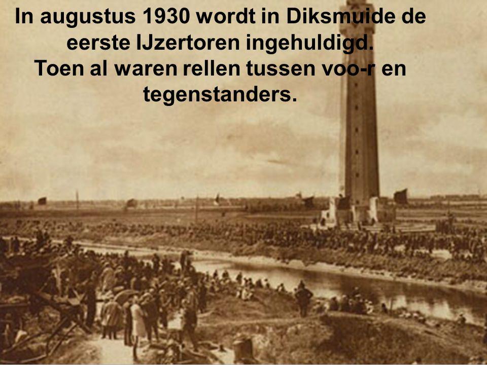 In augustus 1930 wordt in Diksmuide de eerste IJzertoren ingehuldigd.