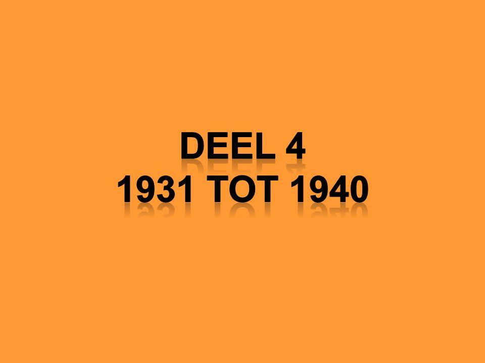 Deel 4 1931 tot 1940