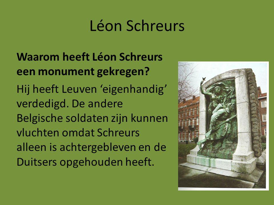 Léon Schreurs Waarom heeft Léon Schreurs een monument gekregen