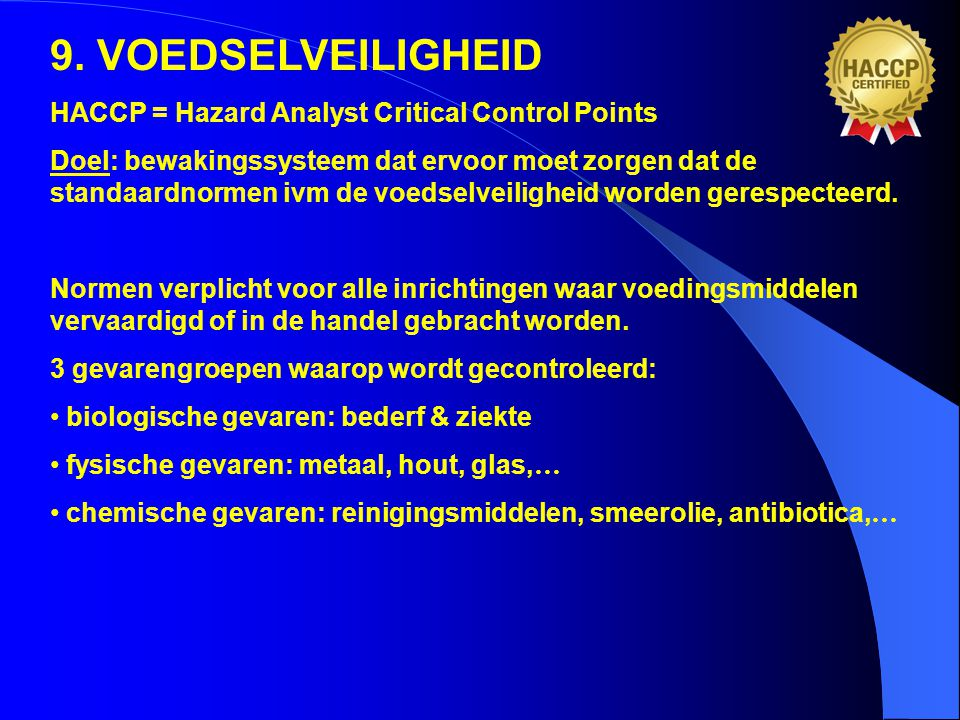 9. VOEDSELVEILIGHEID HACCP = Hazard Analyst Critical Control Points