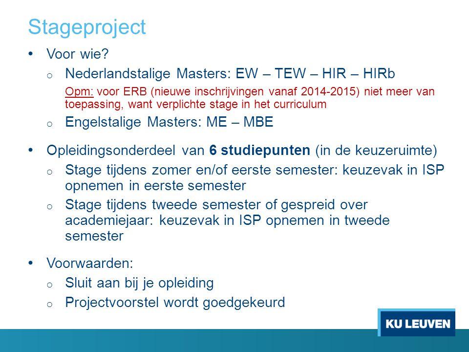 Stageproject Voor wie Nederlandstalige Masters: EW – TEW – HIR – HIRb