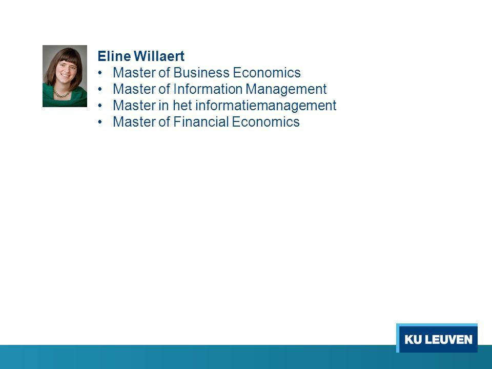 Eline Willaert Master of Business Economics. Master of Information Management. Master in het informatiemanagement.