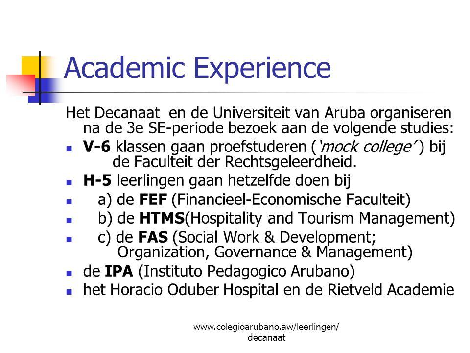 Academic Experience Het Decanaat en de Universiteit van Aruba organiseren na de 3e SE-periode bezoek aan de volgende studies: