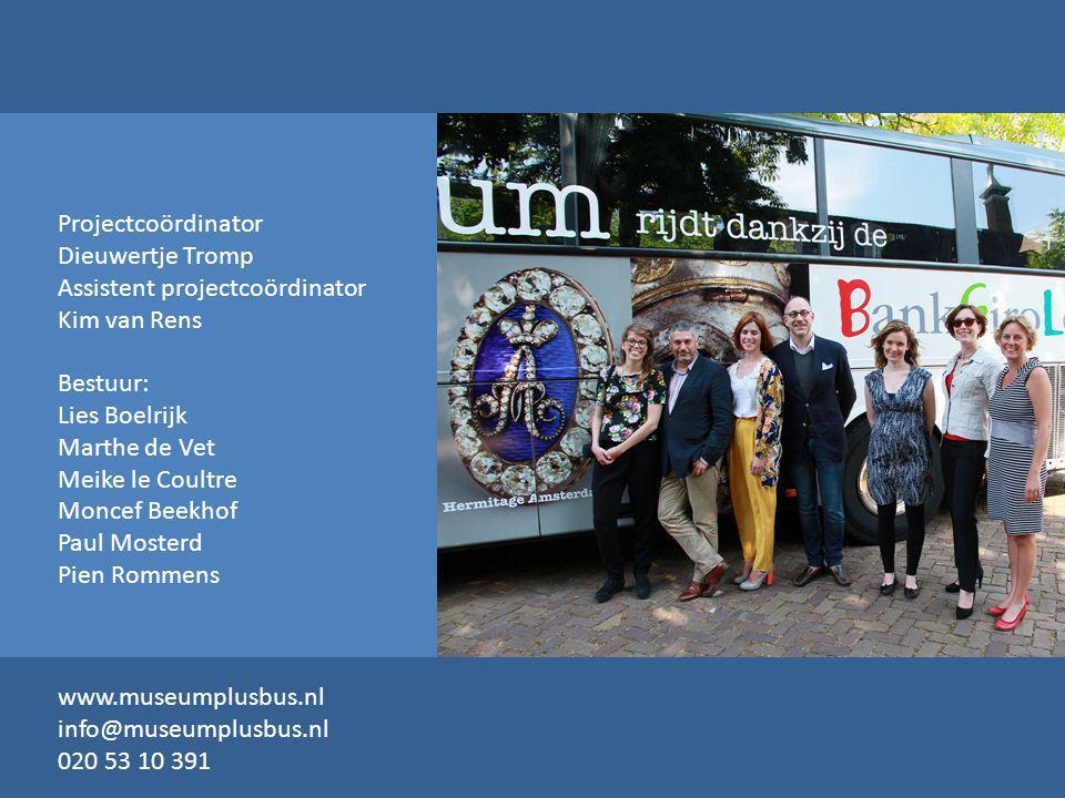 Projectcoördinator Dieuwertje Tromp Assistent projectcoördinator. Kim van Rens. Bestuur: Lies Boelrijk.