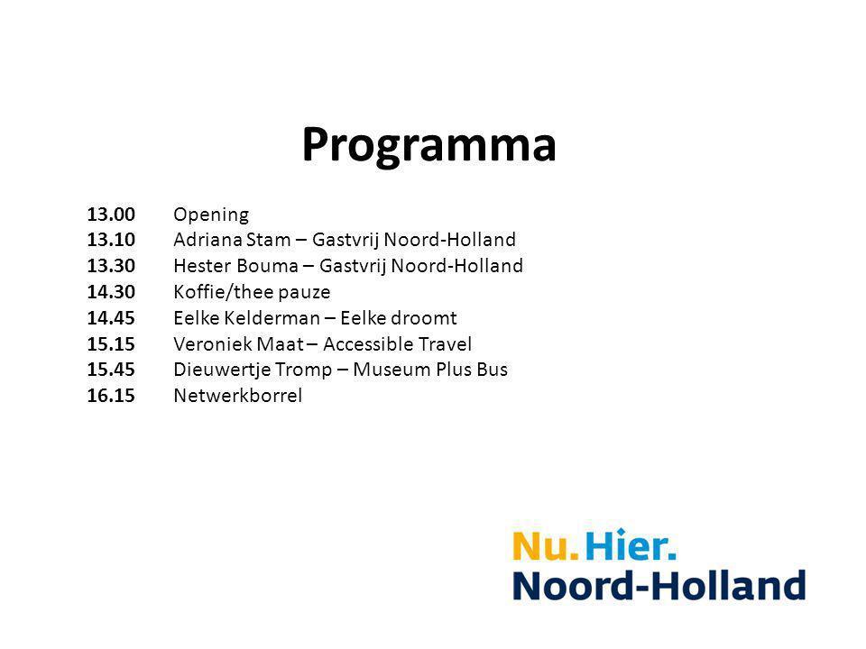 Programma 13.00 Opening 13.10 Adriana Stam – Gastvrij Noord-Holland