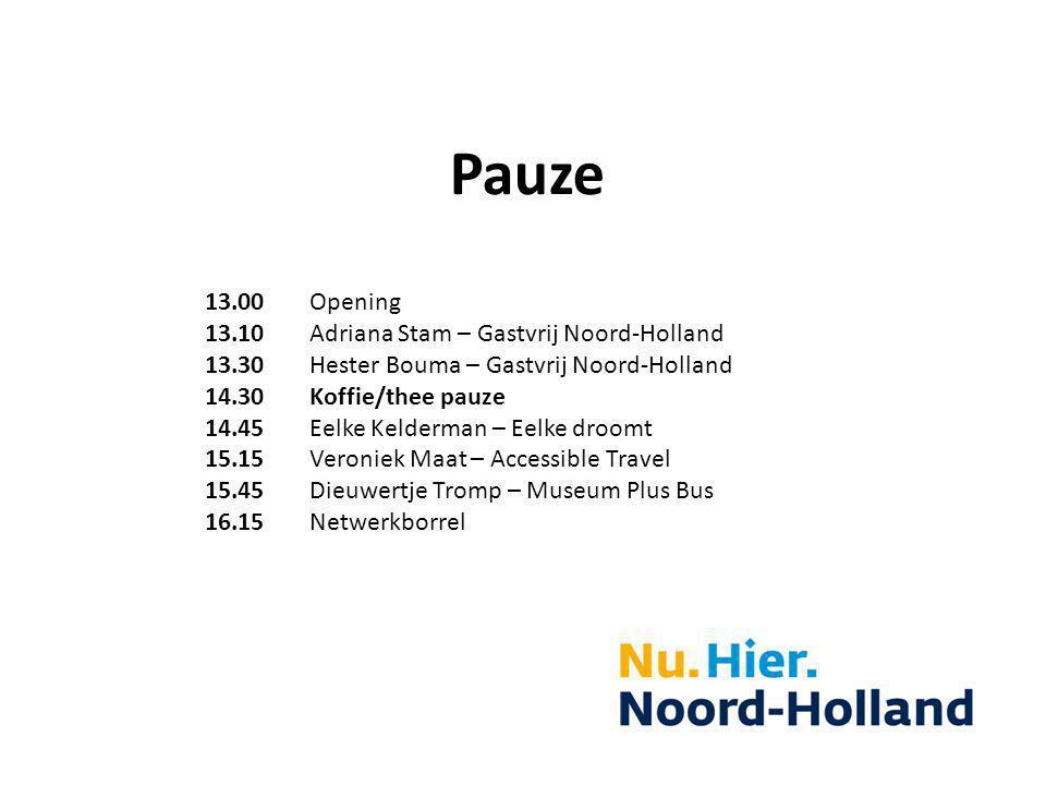Pauze 13.00 Opening 13.10 Adriana Stam – Gastvrij Noord-Holland