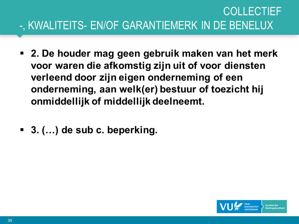 Collectief -, kwaliteits- en/of garantiemerK IN DE BENELUX