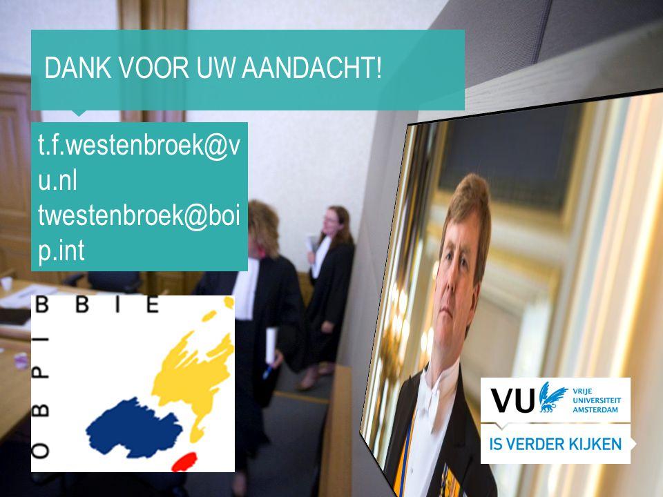 DANK VOOR UW AANDACHT! t.f.westenbroek@vu.nl twestenbroek@boip.int