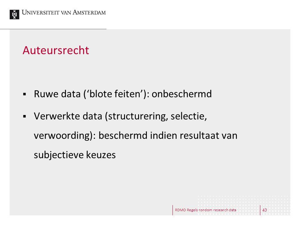Auteursrecht Ruwe data ('blote feiten'): onbeschermd