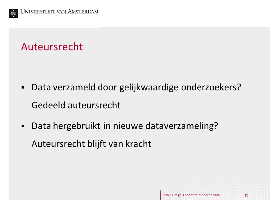 Auteursrecht Data verzameld door gelijkwaardige onderzoekers Gedeeld auteursrecht.