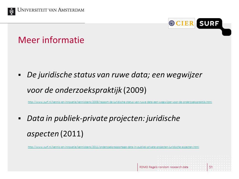 Meer informatie De juridische status van ruwe data; een wegwijzer voor de onderzoekspraktijk (2009)