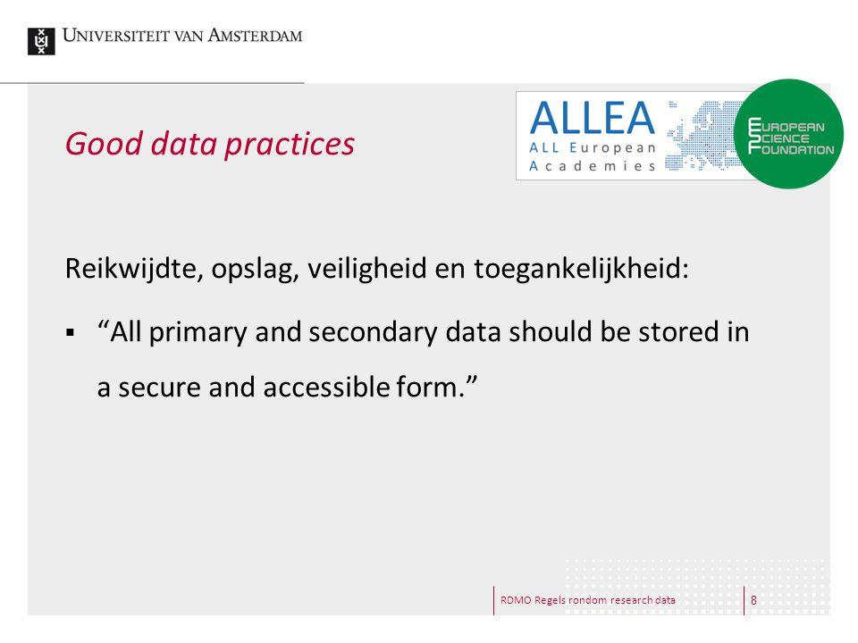 Good data practices Reikwijdte, opslag, veiligheid en toegankelijkheid: