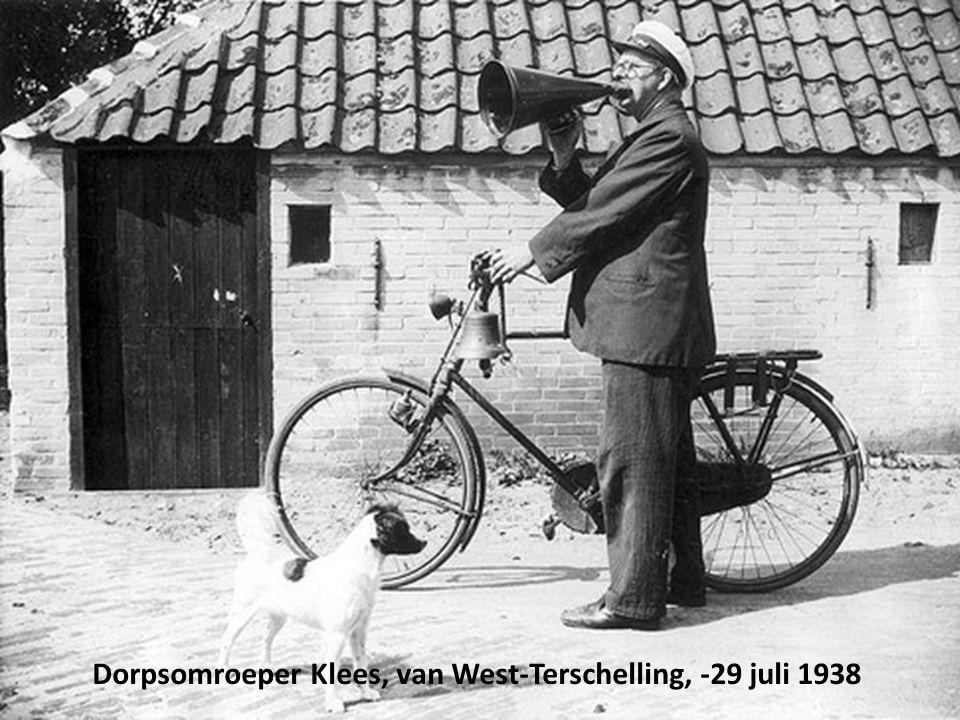 Dorpsomroeper Klees, van West-Terschelling, -29 juli 1938