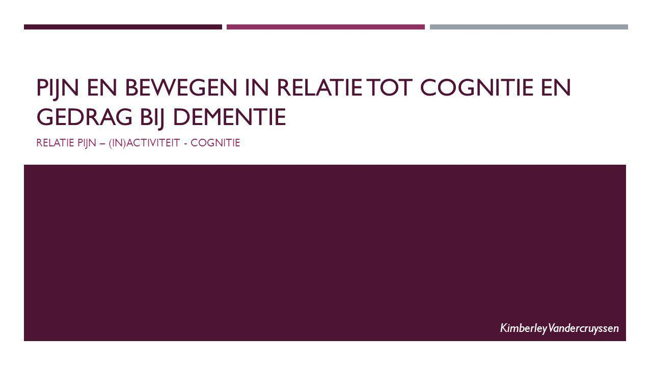 Pijn en bewegen in relatie tot cognitie en gedrag bij dementie